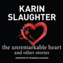 The Unremarkable Heart, and Other Stories - eAudiobook