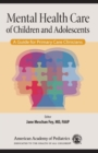 Mental Health Care of Children and Adolescents : A Guide for Primary Care Clinicians - eBook