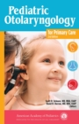 Pediatric Otolaryngology for Primary Care - Book