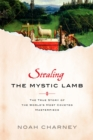 Stealing the Mystic Lamb : The True Story of the World's Most Coveted Masterpiece - Book