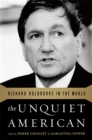 The Unquiet American : Richard Holbrooke in the World - Book