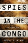 Spies in the Congo : America's Atomic Mission in World War II - Book