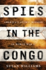 Spies in the Congo : America's Atomic Mission in World War II - eBook