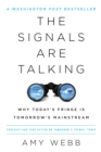 The Signals Are Talking : Why Today's Fringe Is Tomorrow's Mainstream - eBook