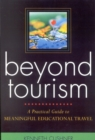 Beyond Tourism : A Practical Guide to Meaningful Educational Travel - eBook