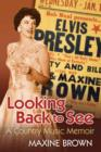 Looking Back to See : A Country Music Memoir - eBook