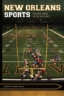 New Orleans Sports : Playing Hard in the Big Easy - eBook