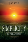 Simplicity in Preaching : Annotated - Book