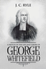 A Sketch of the Life and Labors of George Whitefield : Annotated - Book