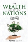 The Wealth of Nations Volume 1 (Books 1-3) : Annotated - Book