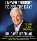 I Never Thought I'd See The Day! : Culture at the Crossroads - Book