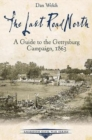 The Last Road North : A Guide to the Gettysburg Campaign, 1863 - Book