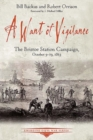 A Want of Vigilance : The Bristoe Station Campaign, October 9-19, 1863 - Book