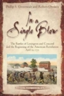 In a Single Blow : The Battles of Lexington and Concord and the Beginning of the American Revolution - Book