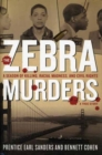 The Zebra Murders : A Season of Killing, Racial Madness and Civil Rights - Book