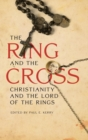 The Ring and the Cross : Christianity and the Lord of the Rings - Book