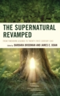 The Supernatural Revamped : From Timeworn Legends to Twenty-First-Century Chic - eBook