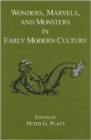 Wonders, Marvels, and Monsters in Early Modern Culture - Book