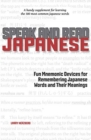 Speak and Read Japanese : Fun Mnemonic Devices for Remembering Japanese Words and Their Meanings - Book