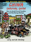 China Survival Guide : How to Avoid Travel Troubles and Mortifying Mishaps, 3rd Edition - eBook