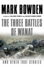 The Three Battles of Wanat : And Other True Stories - Book