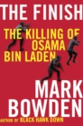 The Finish : The killing of Osama bin Laden - Book