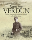Letters from Verdun : Frontline Experiences of an American Volunteer in World War 1 France - eBook