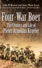 Four-War Boer : The Century and Life of Pieter Arnoldus Krueler - eBook
