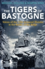 The Tigers of Bastogne : Voices of the 10th Armored Division in the Battle of the Bulge - eBook