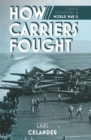 How Carriers Fought : Carrier Operations in World War II - eBook