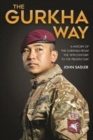 The Gurkha Way : A History of the Gurkhas from the 19th Century to the Present Day - Book