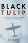 Black Tulip : The Life and Myth of Erich Hartmann, the World's Top Fighter Ace - eBook
