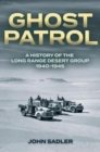 Ghost Patrol : A History of the Long Range Desert Group 1940-1945 - Book