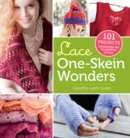 Lace One Skein Wonders : 101 Projects Celebrating the Possibilities of Lace - Book