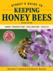 Storey's Guide to Keeping Honey Bees, 2nd Edition : Honey Production, Pollination, Health - Book
