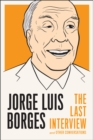 Jorge Luis Borges: The Last Interview : And Other Coversations - Book