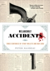 Melancholy Accidents : Three Centuries of Stray Bullets and Bad Luck - Book
