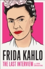 Frida Kahlo: The Last Interview - eBook