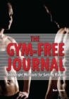 Gym-Free Journal : Bodyweight Workouts for Getting Ripped - eBook