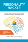 Personality Hacker : Harness the Power of Your Personality Type to Transform Your Work, Relationships, and Life - eBook