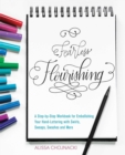 Fearless Flourishing : A Step-by-Step Workbook for Embellishing Your Hand Lettering with Swirls, Swoops, Swashes and More - eBook