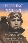 Pushing the Envelope : The Career of Fighter Ace and Test Pilot Marion Carl - eBook