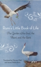 Rumi's Little Book of Life : The Garden of the Soul, the Heart, and the Spirit - eBook