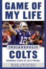 Game of My Life Indianapolis Colts : Memorable Stories of Colts Football - Book