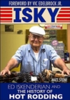 Isky : Ed Isky Iskenderian and the History of Hot Rodding - Book