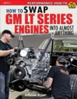 How to Swap GM LT-Series Engines into Almost Anything - Book