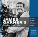 James Garner's Motoring Life : Grand Prix the Movie, Baja, the Rockford Files, and More - Book