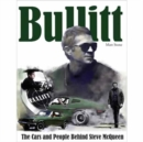 Bullitt: The Cars and People Behind Steve McQueen - Book