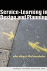 Service-Learning in Design and Planning : Educating at the Boundaries - Book