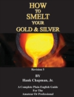 How To Smelt Your Gold & Silver - Book